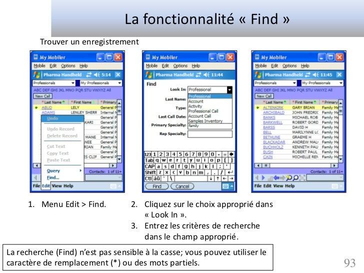 La fonctionnalité « Find »         Trouver un enregistrement      1. Menu Edit > Find.         2. Cliquez sur le choix app...