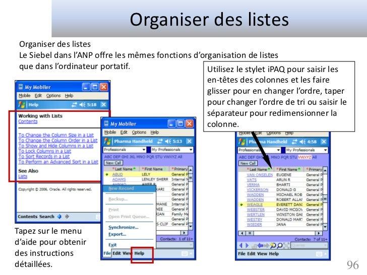 Organiser des listes Organiser des listes Le Siebel dans l'ANP offre les mêmes fonctions d'organisation de listes que dans...