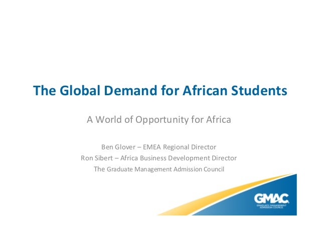 The  Global  Demand  for  African  Students   A  World  of  Opportunity  for  Africa      Ben  ...