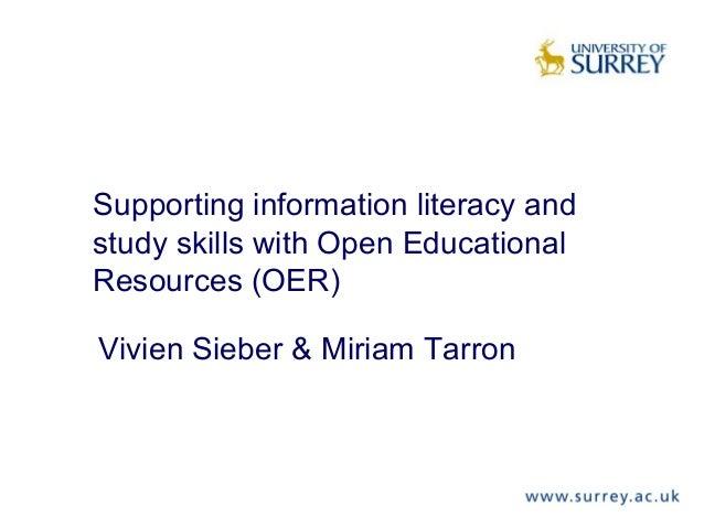Supporting information literacy andstudy skills with Open EducationalResources (OER)Vivien Sieber & Miriam Tarron