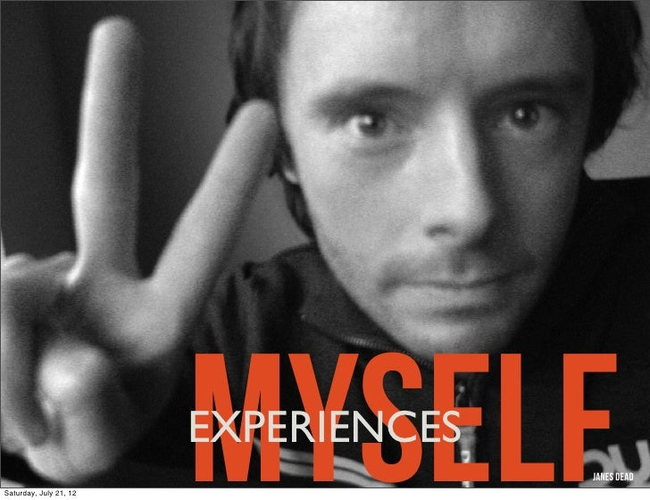 Saturday, July 21, 12                        myself                        EXPERIENCES                                    ...