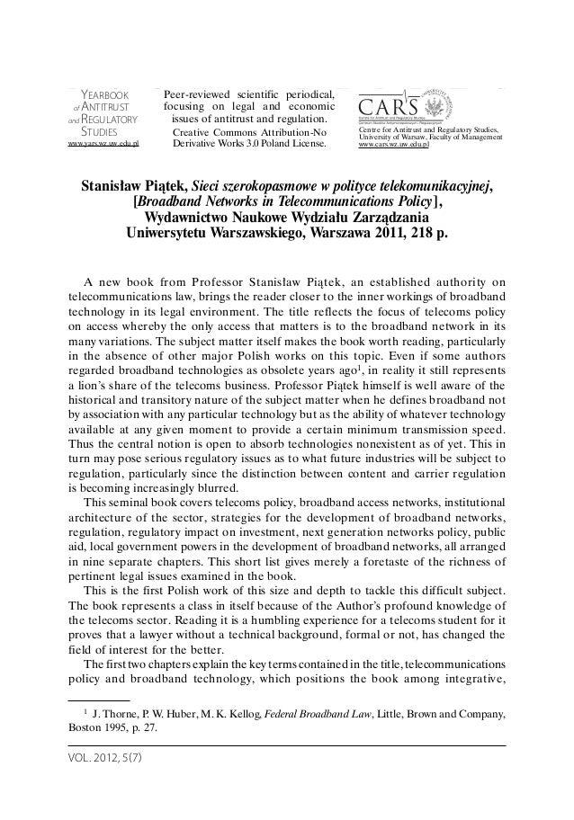 VOL. 2012, 5(7) B O O K R E V I E W S Stanisław Piątek, Sieci szerokopasmowe w polityce telekomunikacyjnej, [Broadband Net...