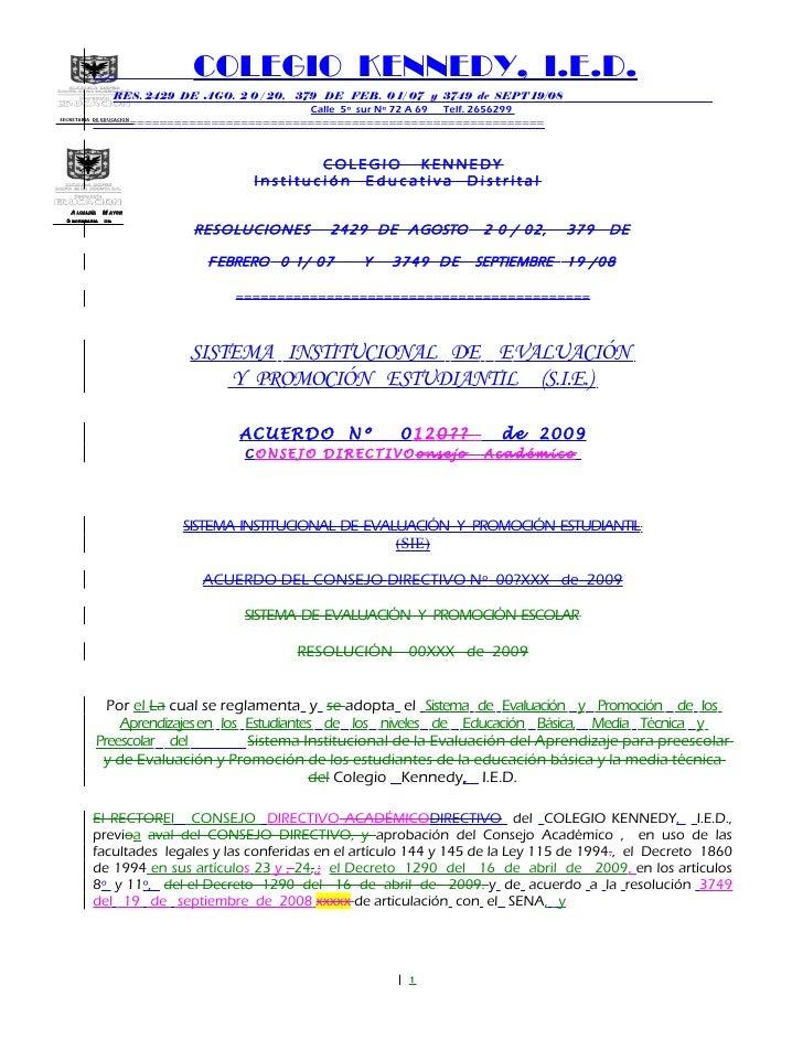 SECRETARIA DE EDUCACION COLEGIO KENNEDY, I.E.D. RES. 2429 DE AGO. 2 0 / 20, 379 DE FEB. 0 1/ 07 y 3749 de SEPT 19/08 Calle...