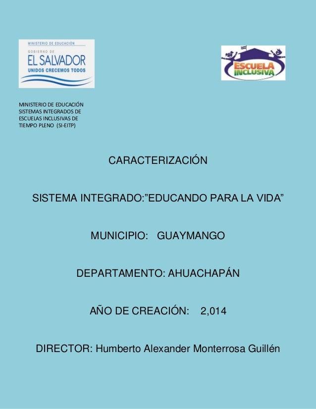 MINISTERIO DE EDUCACIÓN SISTEMAS INTEGRADOS DE ESCUELAS INCLUSIVAS DE TIEMPO PLENO (SI-EITP) CARACTERIZACIÓN SISTEMA INTEG...