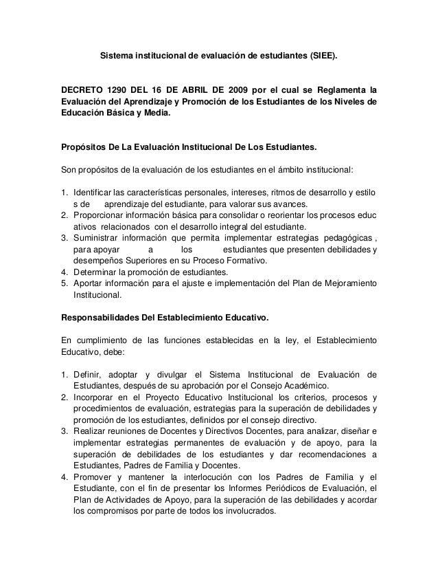 Sistema institucional de evaluación de estudiantes (SIEE). DECRETO 1290 DEL 16 DE ABRIL DE 2009 por el cual se Reglamenta ...
