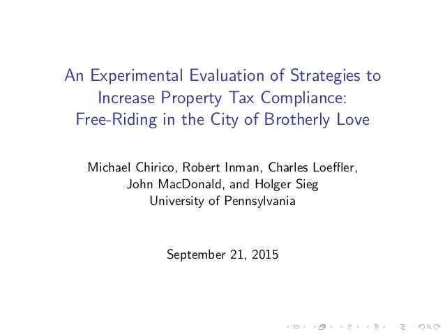 An Experimental Evaluation of Strategies to Increase Property Tax Compliance: Free-Riding in the City of Brotherly Love Mi...