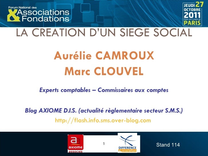 LA CREATION D'UN SIEGE SOCIAL <ul><li>Aurélie CAMROUX </li></ul><ul><li>Marc CLOUVEL </li></ul><ul><li>Experts comptables ...