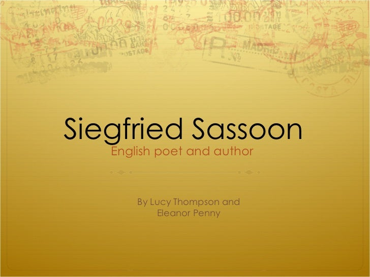 essay on siegfried sassoon Attack by siegfried sassoon context: one of the most famous of all the war poets he joined the army initially with enthusiasm as an infantry officer, fighting on.