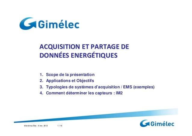 ACQUISITION ET PARTAGE DE DONNÉES ENERGÉTIQUES 1. 2. 3. 4.  Scope de la présentation Applications et Objectifs Typologies ...