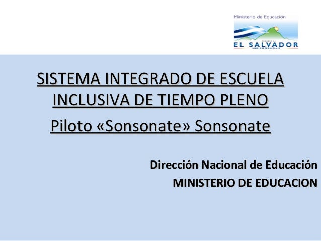 SISTEMA INTEGRADO DE ESCUELASISTEMA INTEGRADO DE ESCUELA INCLUSIVA DE TIEMPO PLENOINCLUSIVA DE TIEMPO PLENO Piloto «Sonson...