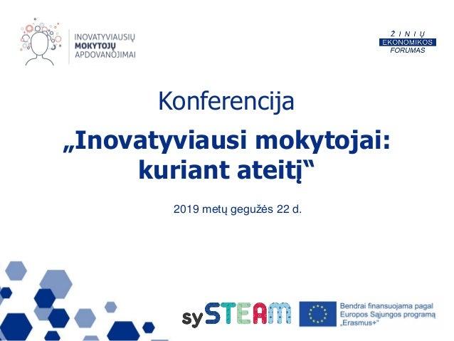 """Konferencija """"Inovatyviausi mokytojai: kuriant ateitį"""" 2019 metų gegužės 22 d."""