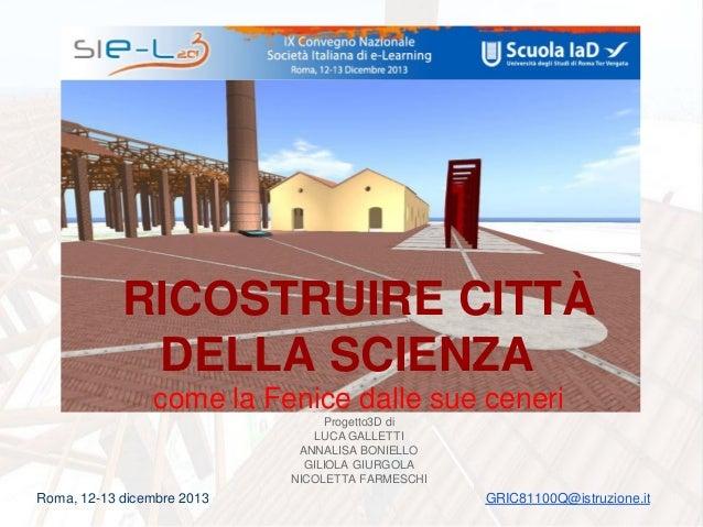 RICOSTRUIRE CITTÀ DELLA SCIENZA come la Fenice dalle sue ceneri Progetto3D di LUCA GALLETTI ANNALISA BONIELLO GILIOLA GIUR...