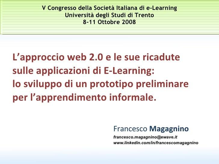 L'approccio web 2.0 e le sue ricadute  sulle applicazioni di E-Learning:  lo sviluppo di un prototipo preliminare per l'ap...