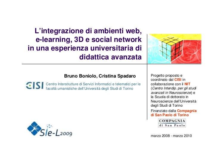L'integrazione di ambienti web,    e-learning, 3D e social network in una esperienza universitaria di                 dida...
