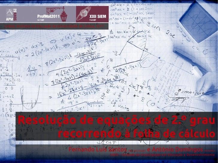 Lisboa, Instituto de Educação da Universidade de Lisboa, 2011       Resolução de equações de 2.º grau             recorren...