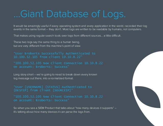 …Giant Database of Logs. It would be amazingly useful if every operating system and every application in the world, record...
