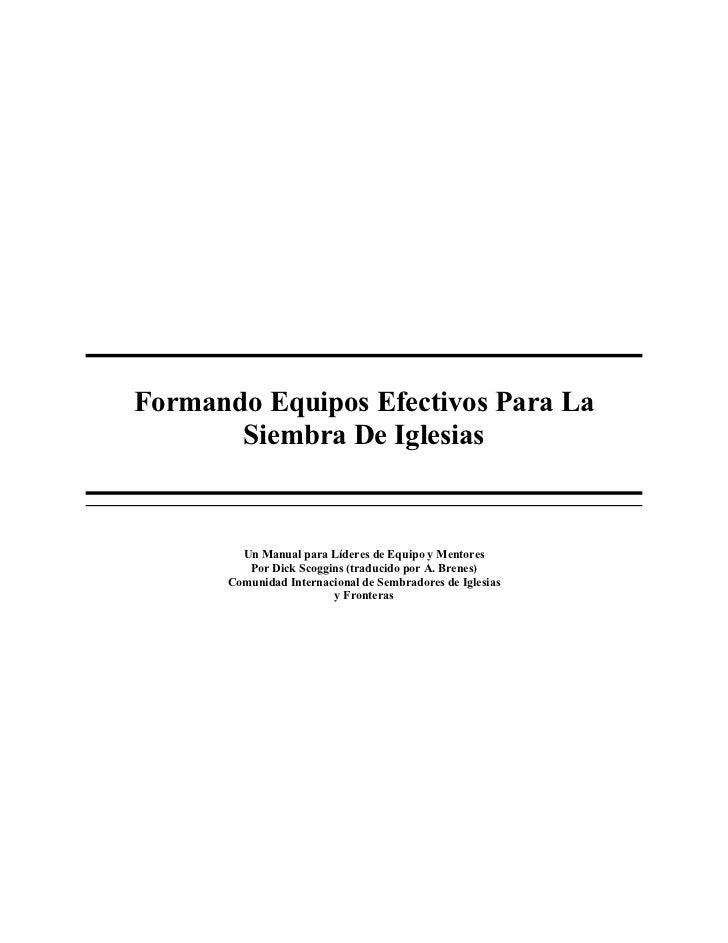 Formando Equipos Efectivos Para La       Siembra De Iglesias        Un Manual para Líderes de Equipo y Mentores         Po...