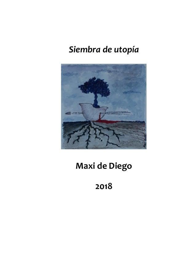Siembra de utopía Maxi de Diego 2018