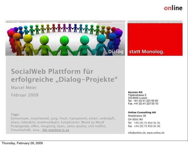 """SocialWeb Plattform für       erfolgreiche """"Dialog-Projekte""""       Marcel Meier                                           ..."""