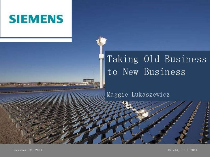 Taking Old Business                    to New Business                    Maggie LukaszewiczDecember 12, 2011             ...