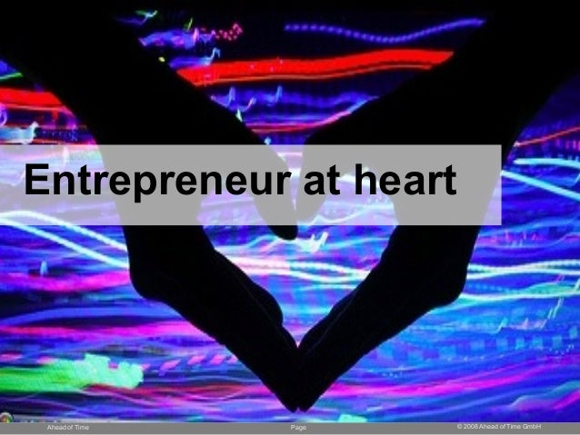 Page © 2008 Ahead of Time GmbHAhead of Time Entrepreneur at heart