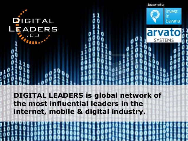 DIGITAL LEADERS is global network of the most influential leaders in the internet, mobile & digital industry. Supported by