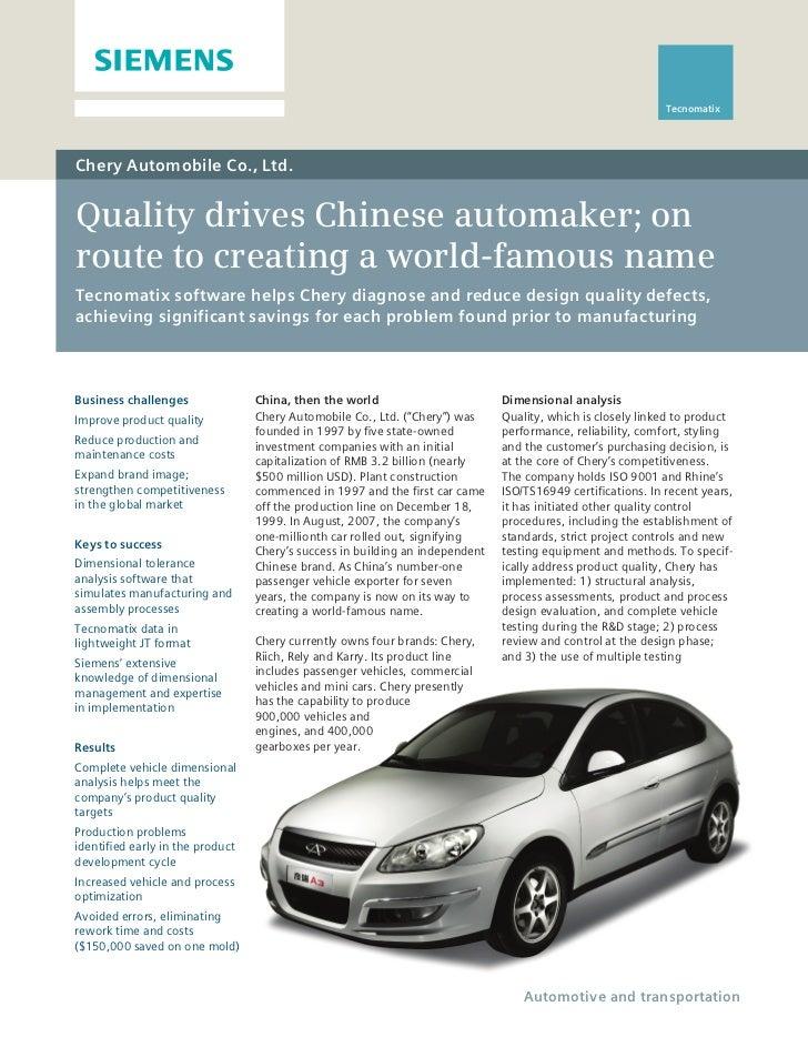 TecnomatixChery Automobile Co., Ltd.Quality drives Chinese automaker; onroute to creating a world-famous nameTecnomatix so...
