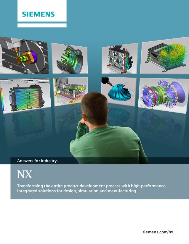 siemens.com/nxNXTransforming the entire product development process with high-performance,integrated solutions for design,...