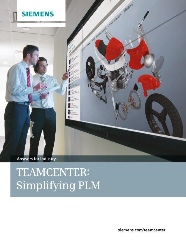 siemens.com/teamcenterTEAMCENTER:Simplifying PLMAnswers for industry.