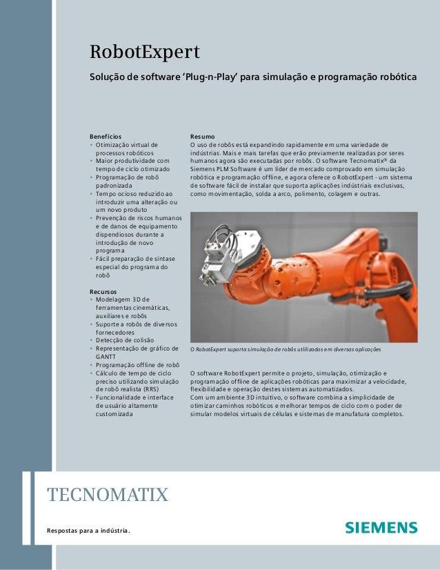 RobotExpertSolução de software 'Plug-n-Play' para simulação e programação robóticaRespostas para a indústria.TecnomatixBen...