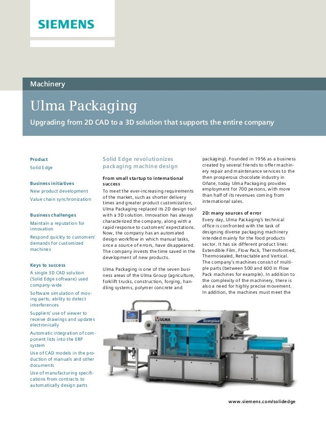 Machinery  Ulma Packaging Upgrading from 2D CAD to a 3D solution that supports the entire company  Product Solid Edge Busi...