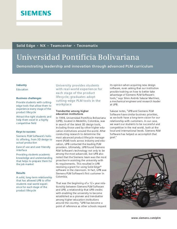 Solid Edge        •   NX   •    Teamcenter       •   TecnomatixUniversidad Pontificia BolivarianaDemonstrating leadership ...