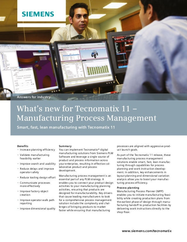 SummaryYou can implement Tecnomatix® digitalmanufacturing solutions from Siemens PLMSoftware and leverage a single source ...