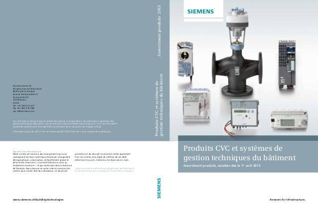 www.siemens.ch/buildingtechnologies Answers for infrastructure. Les informations figurant dans le présent document corresp...