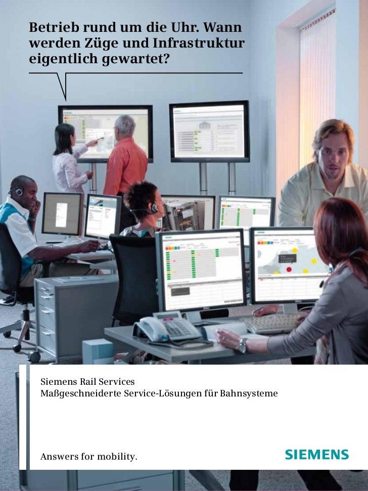 Betrieb rund um die Uhr. Wannwerden Züge und Infrastruktureigentlich gewartet? Siemens Rail Services Maßgeschneiderte Serv...