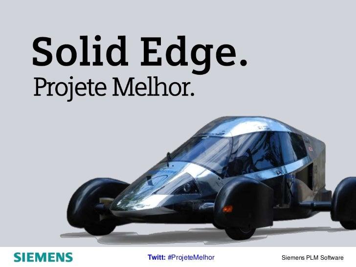 Twitt: #ProjeteMelhor   Siemens PLM Software