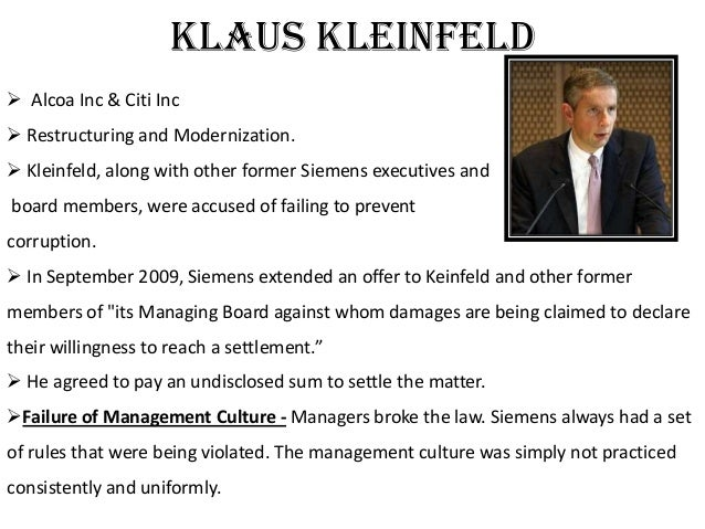 siemens klaus kleinfeld case study Ask former siemens ceo klaus kleinfeld siemens help with my school assignment at siemens tell you about the difficulties of restructuring organizations.