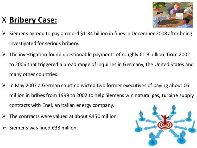 siemens bribery scandal case study essay Transactions on which siemens paid bribes were those to design and build metro  transit lines in  attorney at the company conducted a one-day investigation of  the payments and wrote a  in many cases, siemens would pay the intermediary  an  turkey was paying assfs in cash so that no names appear on paper.