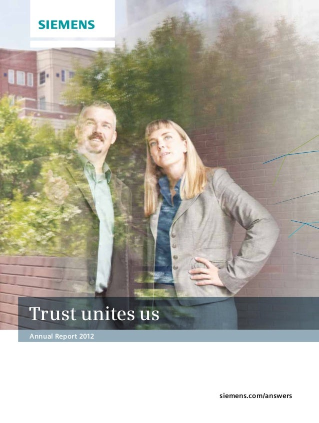 Trust unites usAnnual Report 2012                     siemens.com/answers