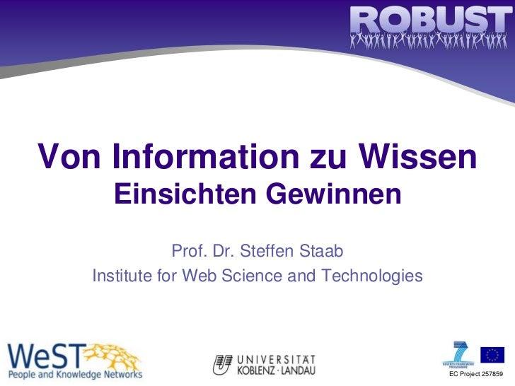 Von Information zu Wissen     Einsichten Gewinnen               Prof. Dr. Steffen Staab   Institute for Web Science and Te...