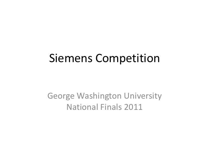 Siemens CompetitionGeorge Washington University    National Finals 2011