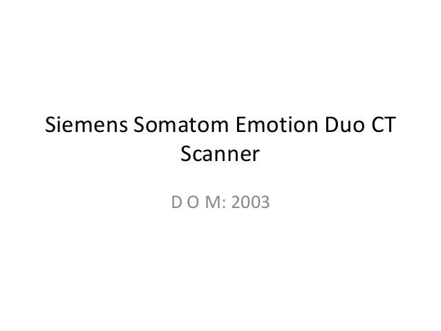 Siemens Somatom Emotion Duo CT Scanner D O M: 2003