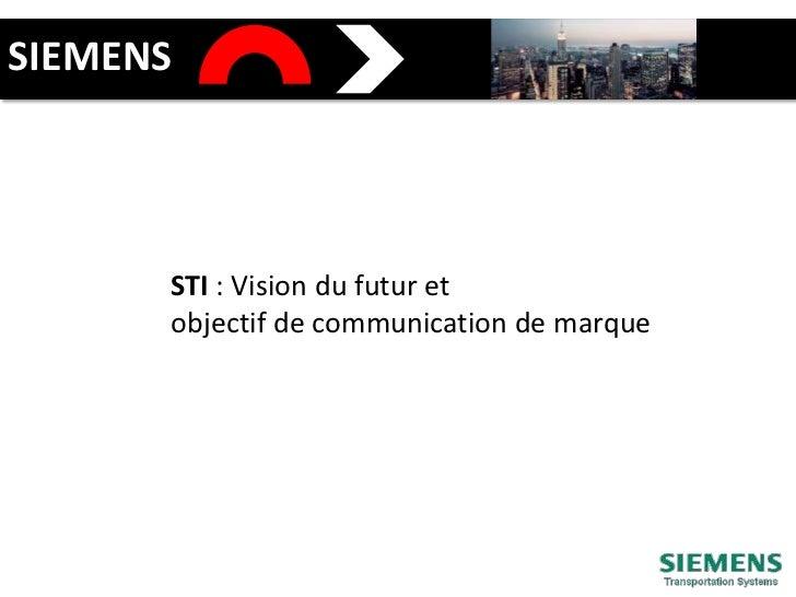 SIEMENS<br />STI : Vision du futur et <br />objectif de communication de marque<br />