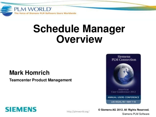 Schedule Manager               OverviewMark HomrichTeamcenter Product Management                                          ...