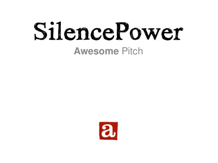 SilencePower   Awesome Pitch