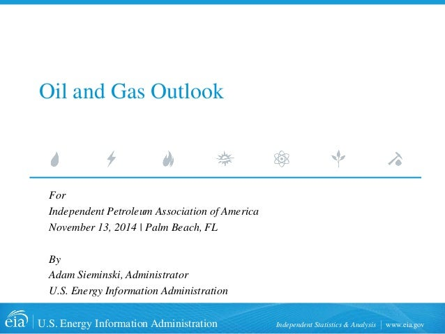 U.S. Energy Information Administration Independent Statistics & Analysis www.eia.gov  Oil and Gas Outlook  For  Independen...