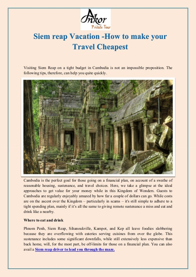Visiting Siem Reap on a tight budget in Cambodia is not an impossible proposition. The following tips, therefore, can help...