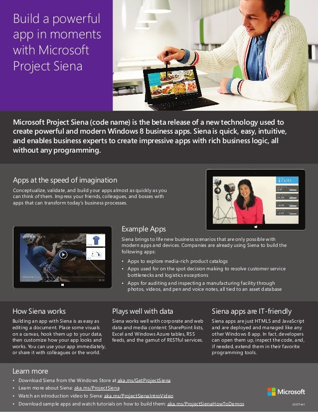 Microsoft Project Siena (code name) is the beta release of a new technology used to create powerful and modern Windows 8 b...