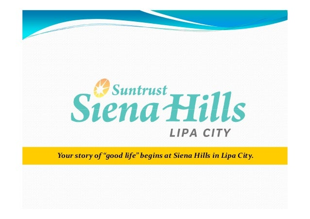 "Your story of ""good life"" begins at Siena Hills in Lipa City."
