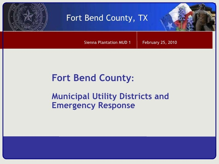 Fort Bend County : Municipal Utility Districts and Emergency Response
